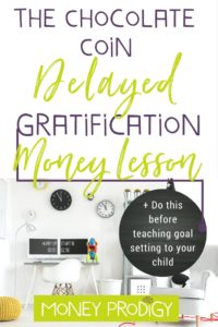 Looking for activities when teaching goal setting for kids and students (especially with a growth mindset)? This Delayed Gratification money lesson using chocolate coins is the perfect precursor to goal setting, as it ensures your kid will not only be goal setting in the future, but will be able to stick it until they reach their goal. Great for elementary and middle school. | https://www.moneyprodigy.com/use-chocolate-coin-delayed-gratification-lesson-precursor-goal-setting-kids/