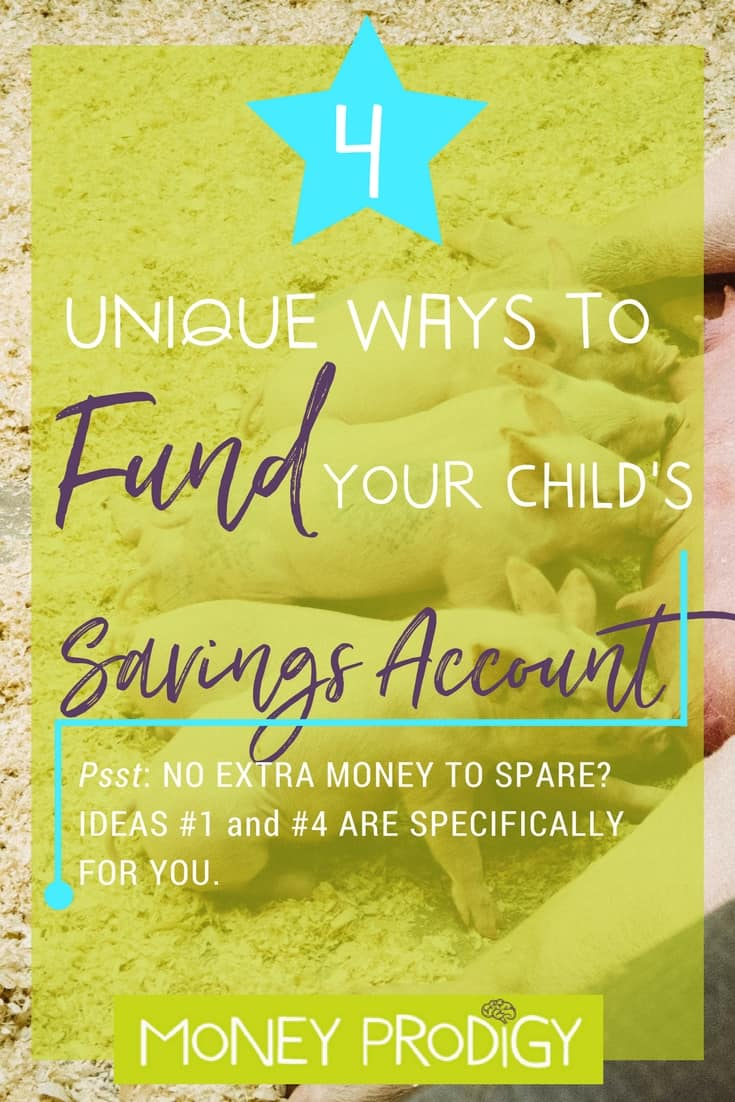 Savings accounts for kids need money, and I've got 4 unique ways to fund them (living paycheck to paycheck? Then #1 and #4 are just for you!). Help your kids save money with these ideas (hint: no jars needed). | https://www.moneyprodigy.com/unique-fund-savings-account-for-kids/
