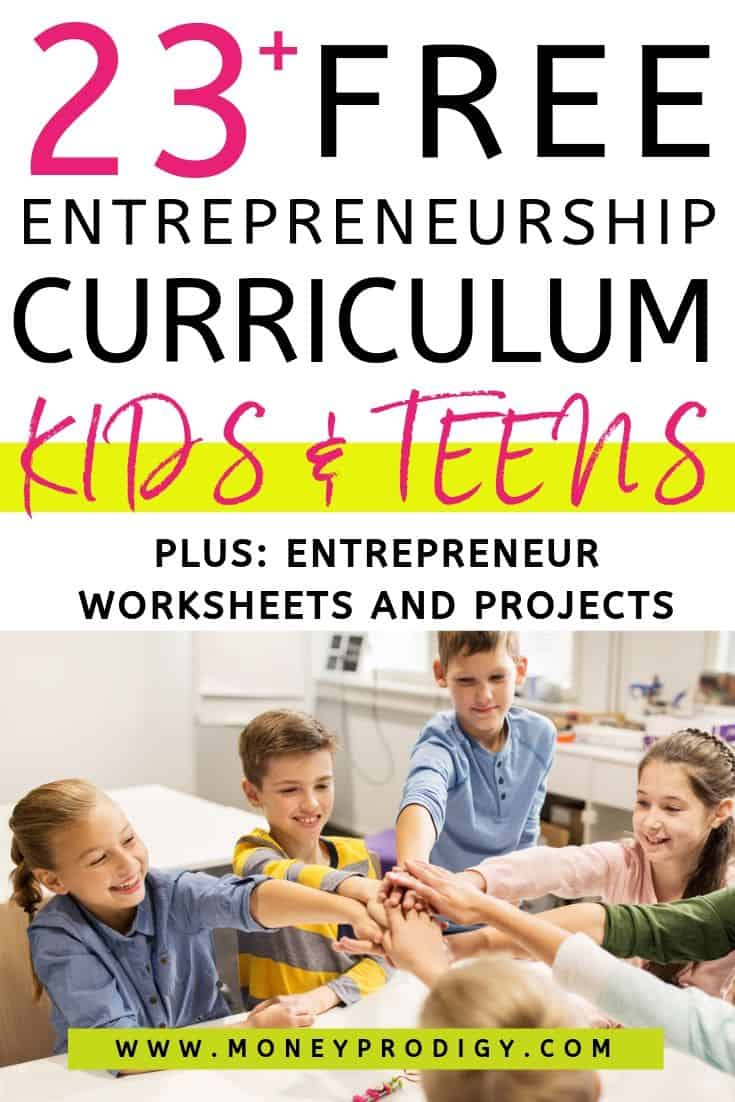 "group of tweens working together, text overlay ""23+ free entrepreneurship curriculum kids and teens"""