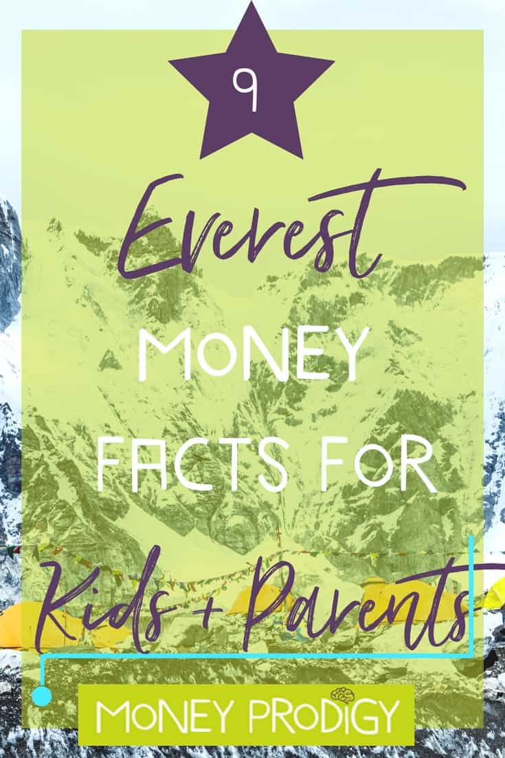 Everest for kids + parents: Your kids can share these fun + cool expedition money facts in the lunch room, and you can use one or two at the water cooler. | https://www.moneyprodigy.com/everest-for-kids-money-facts/