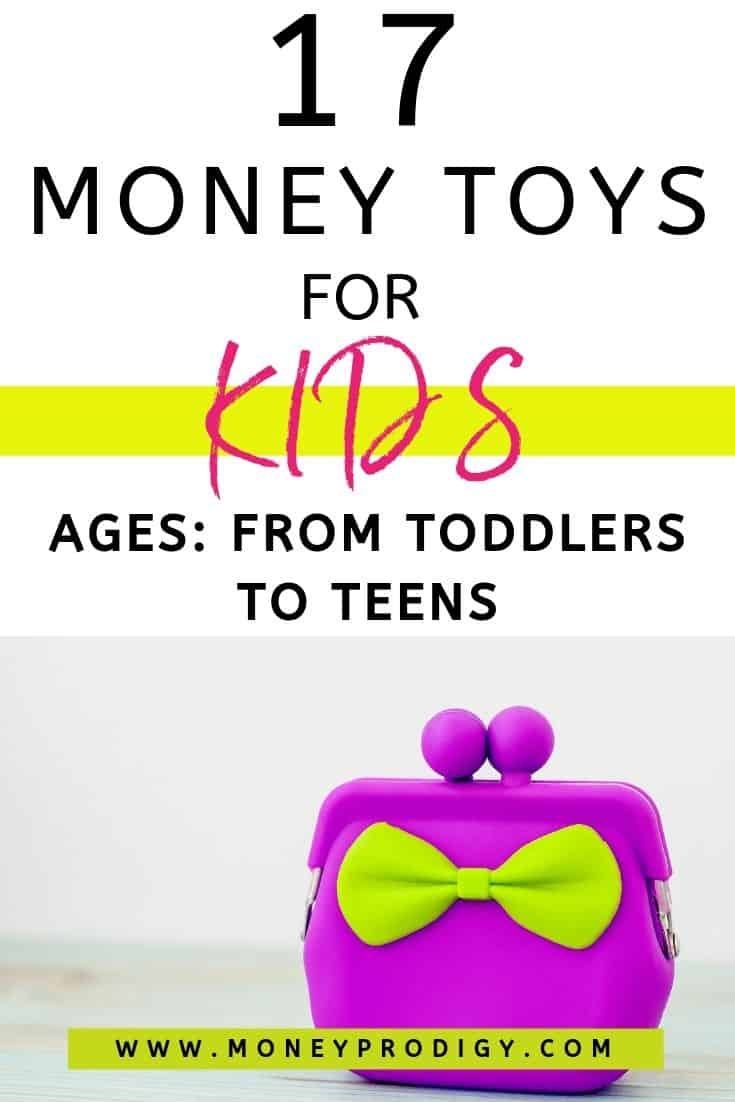 "purple kid's purse with text overlay ""17 money toys for kids ages: from toddlers to teens"""