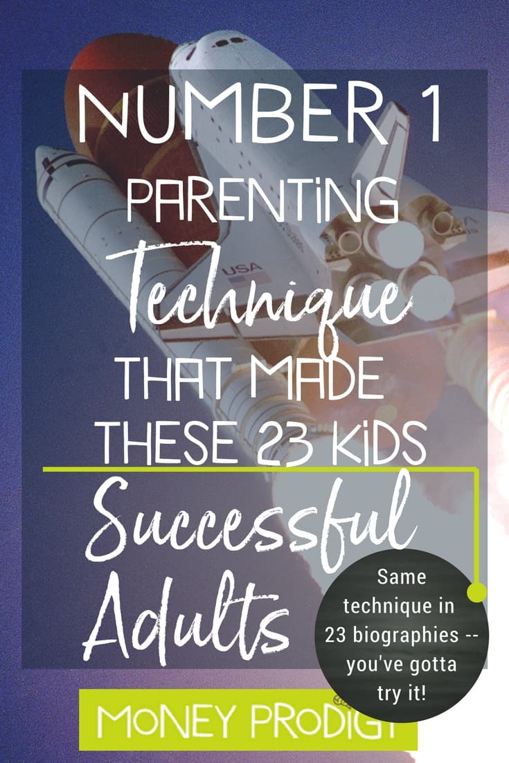 Wondering how to raise a successful child? I know I am! So interesting that 98% of these children 's parents all used the same parenting technique. #howtoraiseasuccessfulchild #children #tips #kids #teaching #happy #mom | https://www.moneyprodigy.com/read-23-biographies-successful-people-98-parents-one-thing/