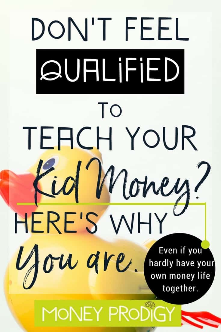Do you get queasy when thinking about teaching kids about money? You're not alone. Let me show you why you're qualified, and how to get started. #teachablemoments #learning #quotes #kids #parentingtips #parentinghacks #parenting| https://www.moneyprodigy.com/teaching-kids-about-money-dont-feel-qualified/