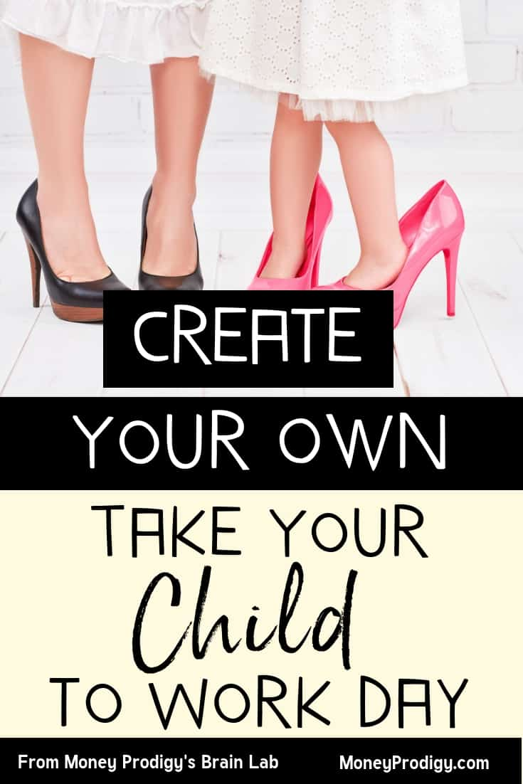 "shows mother and daughter's feet in beautiful, adult-sized, high heels with text overlay ""create your own take your child to work day"""
