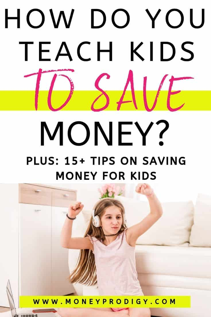 "young teen dancing to music, text overlay ""how do you teach kids to save money? plus 15+ tips on saving money for kids"""
