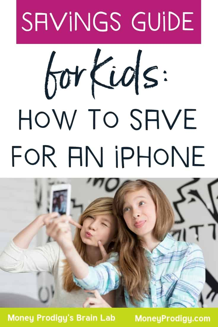 "two teen girls taking a silly selfie on a phone with text overlay ""savings guide for kids: how to save for an iphone for kids"""