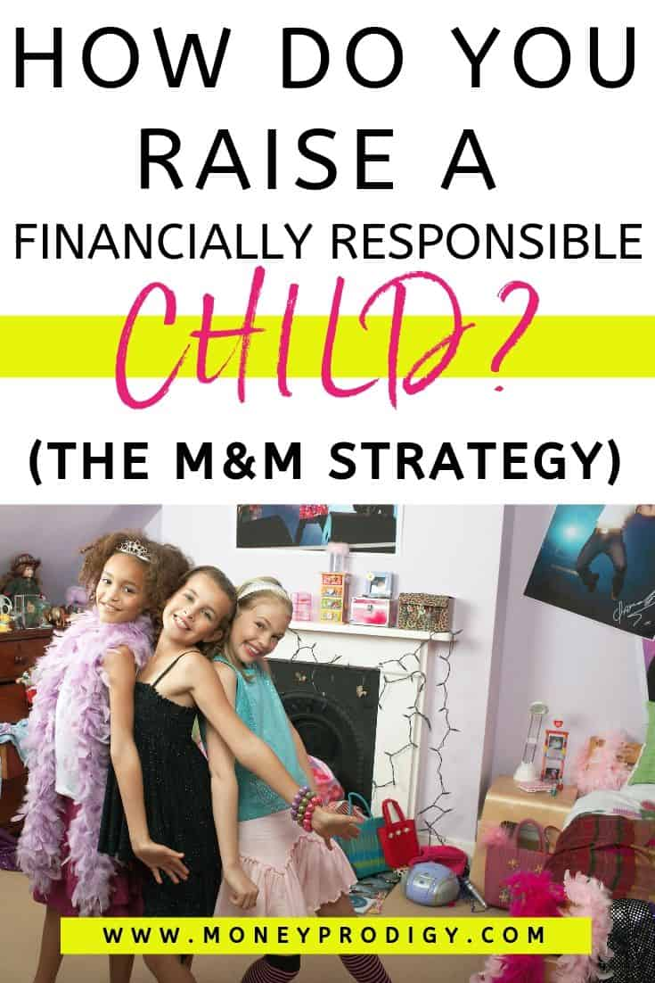 "tween girls at party, text overlay ""how do you raise a financially responsible child? The M&M Strategy"""