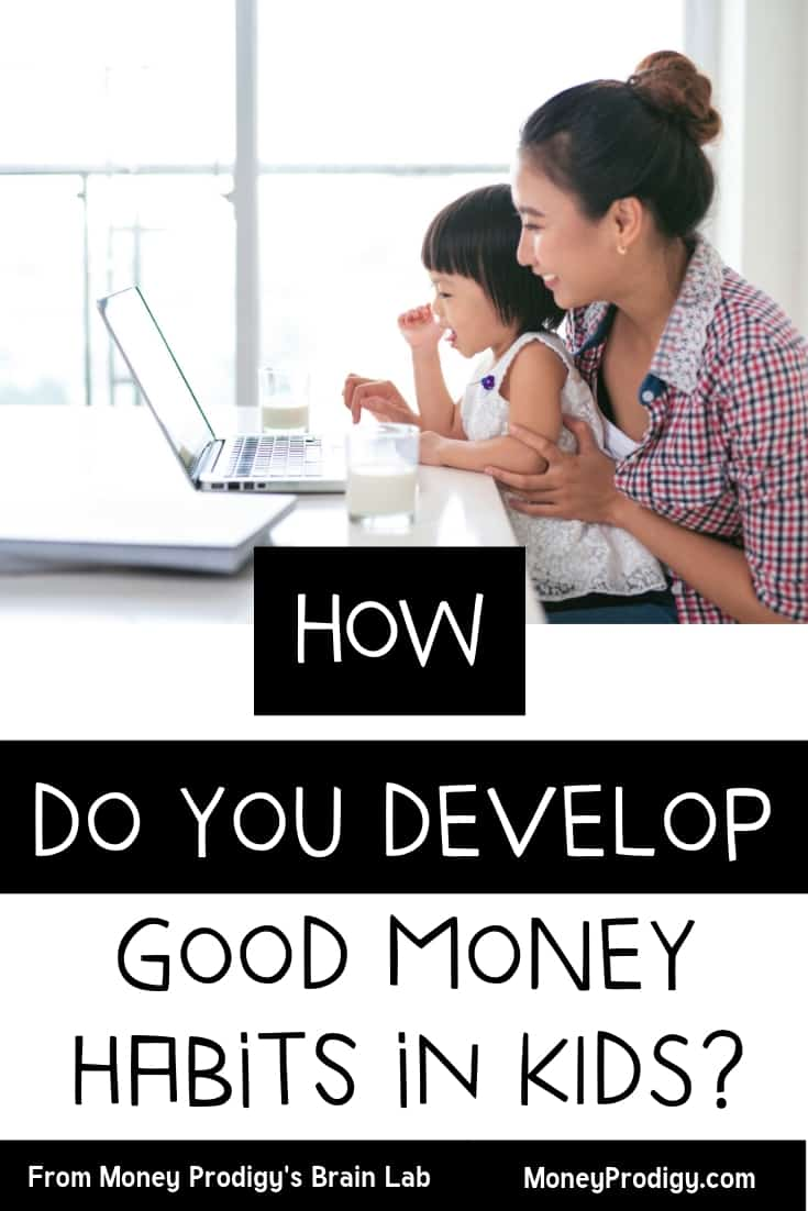 """Mother on computer with kid, working together, with text overlay """"how do you develop good money habits in kids?"""""""