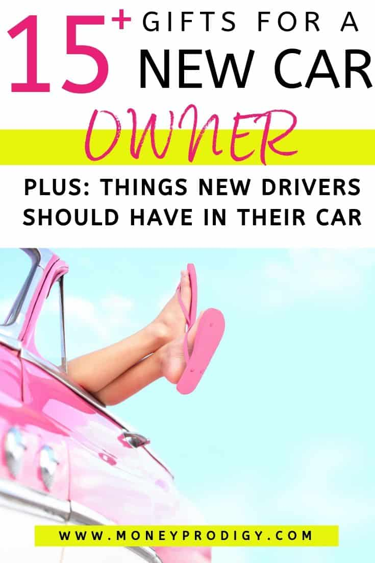 """teenager in pink car with pink flip flops, text overlay """"15+ gifts for a new car owner, plus things new drivers should have in their car"""""""