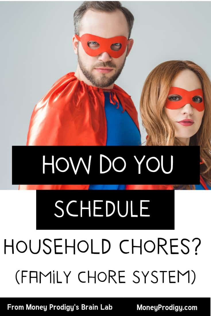"Mom and Dad in superman costumes, text overlay ""how do you schedule household chores? family chore system"""