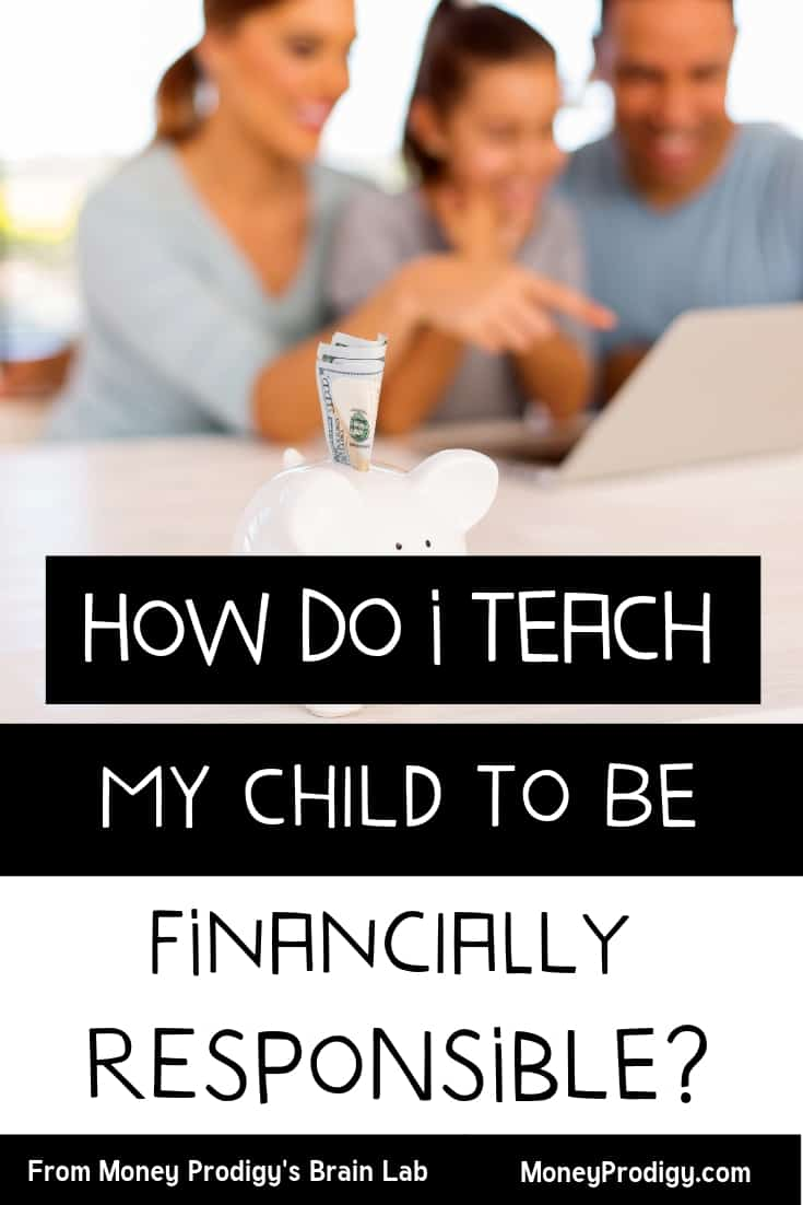 "a family looking at a computer in background, a piggy bank in front, with text overlay ""how do I teach my child to be financially responsible?"""