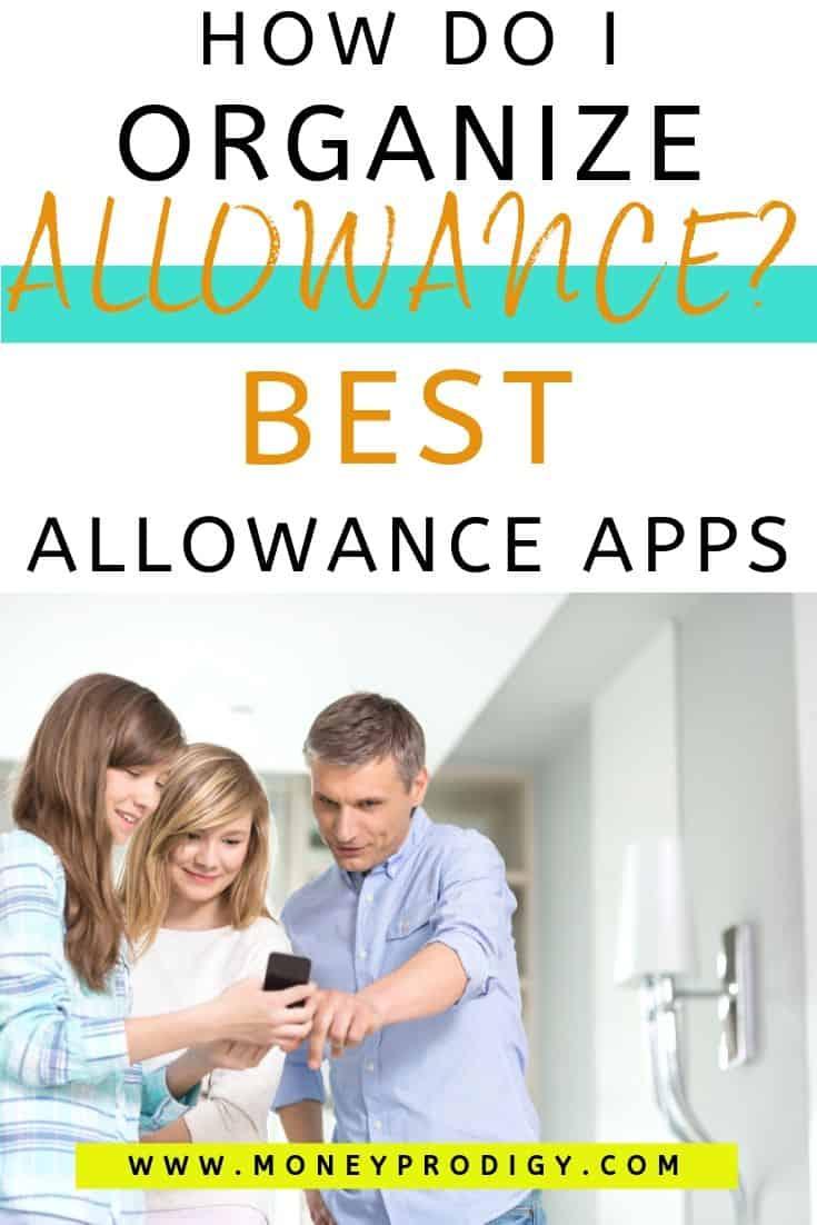 """father showing daughters their allowance app, text overlay """"how do I organize allowance? Best allowance apps"""""""