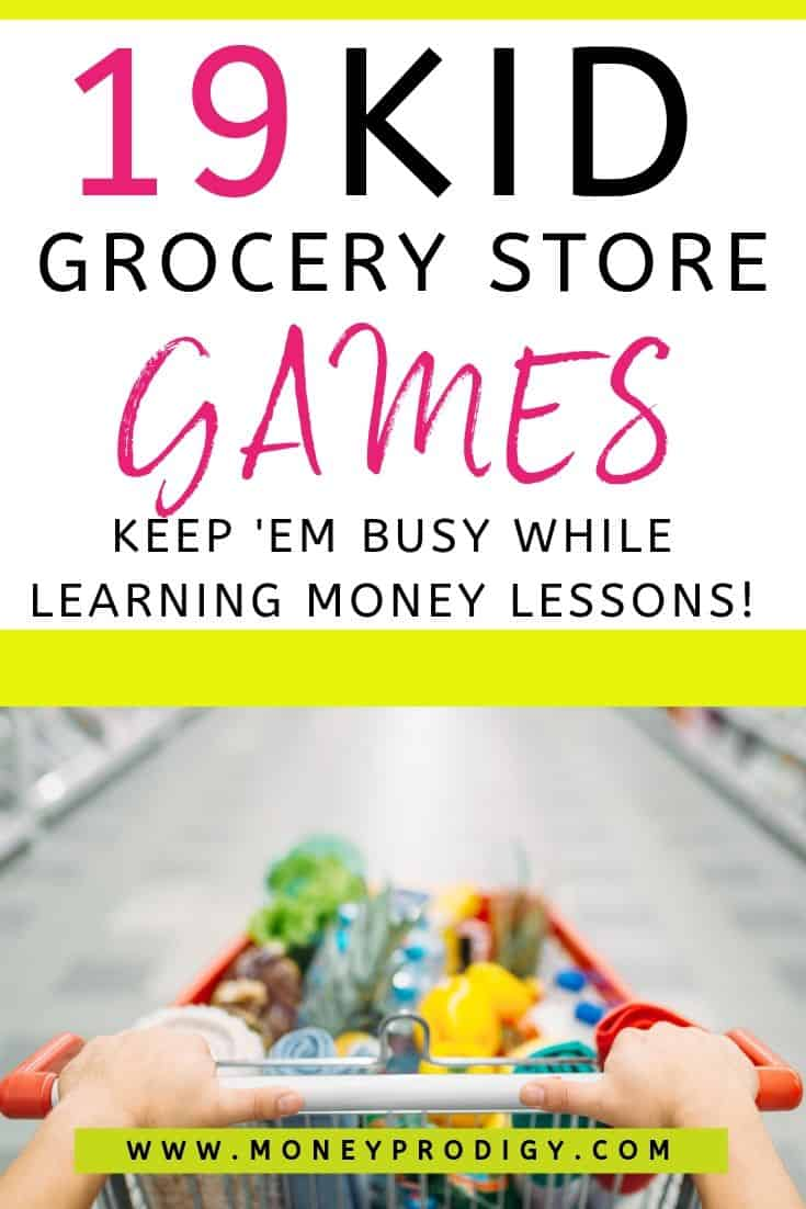 """image of person pushing cart, text overlay """"19 kid grocery store games to keep 'em busy learning money lessons"""""""