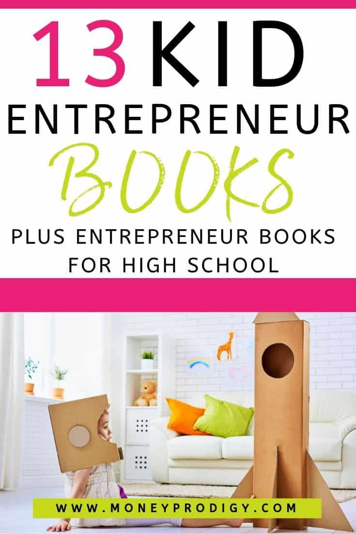 "young girl in astronaut cardboard helmet, text overlay ""13 kid entrepreneur books plus entrepreneur books for high school"""