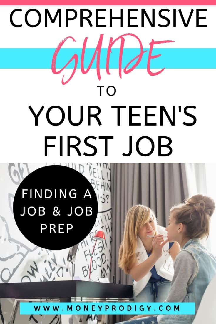 "teenager putting makeup on another teenager, text overlay ""comprehensive guide to your teen's first job: job search & job prep"""
