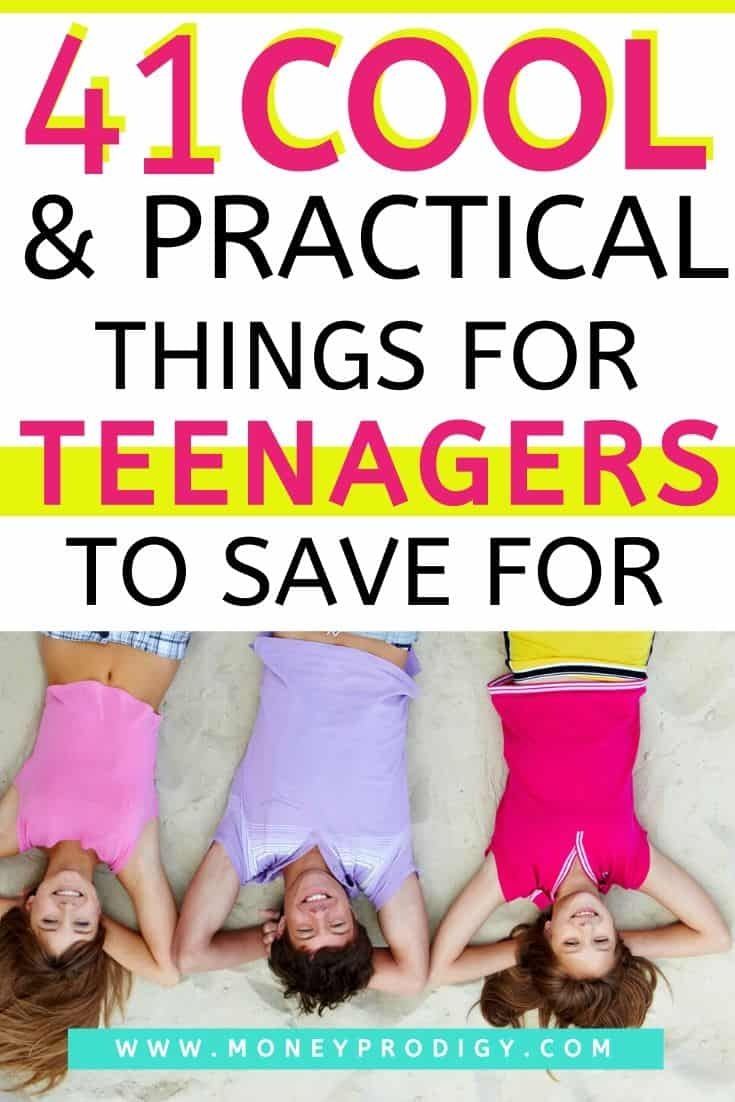 """three teens laying on backs, text overlay """"41 cool and practical things for teenagers to save for"""""""