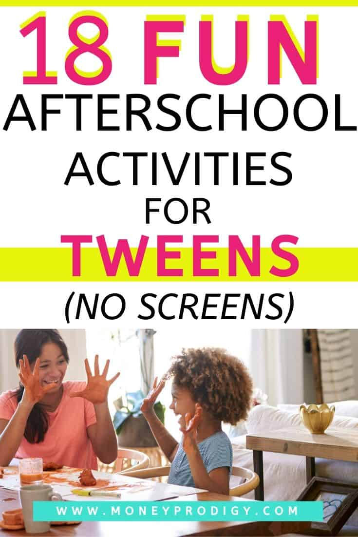 "mother with tween doing activities, text overlay ""18 fun after school activities for tweens (no screens)"""