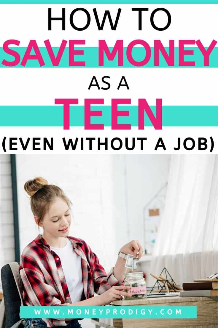 "teen girl putting money into mason jar, text overlay ""how to save money as a teen even without a job"""