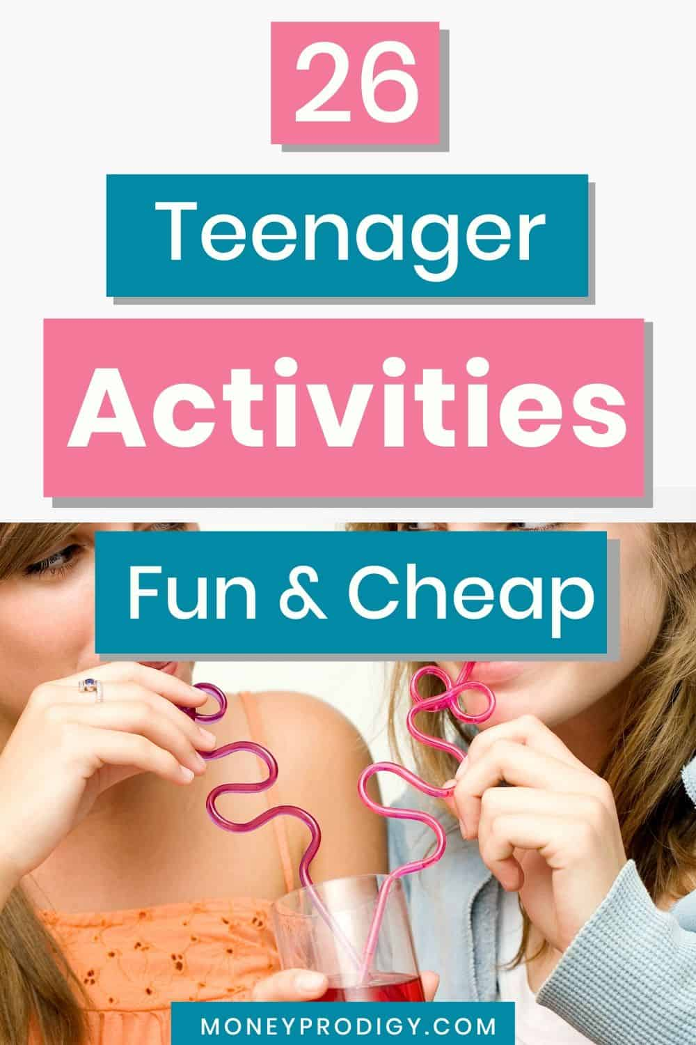 """two teenager girls drinking from fun straws, text overlay """"26 teenager activities fun and cheap"""""""
