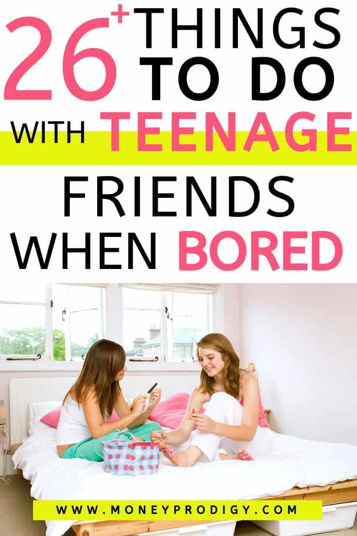 """group of girls on bed doing nails, text overlay """"26 things to do with teenage friends when bored"""""""