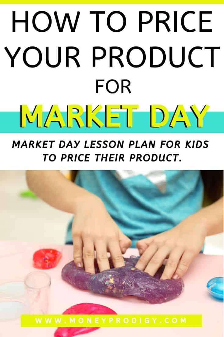 "kid student making slime for market day, text overlay ""how to price your product for market day in school"""