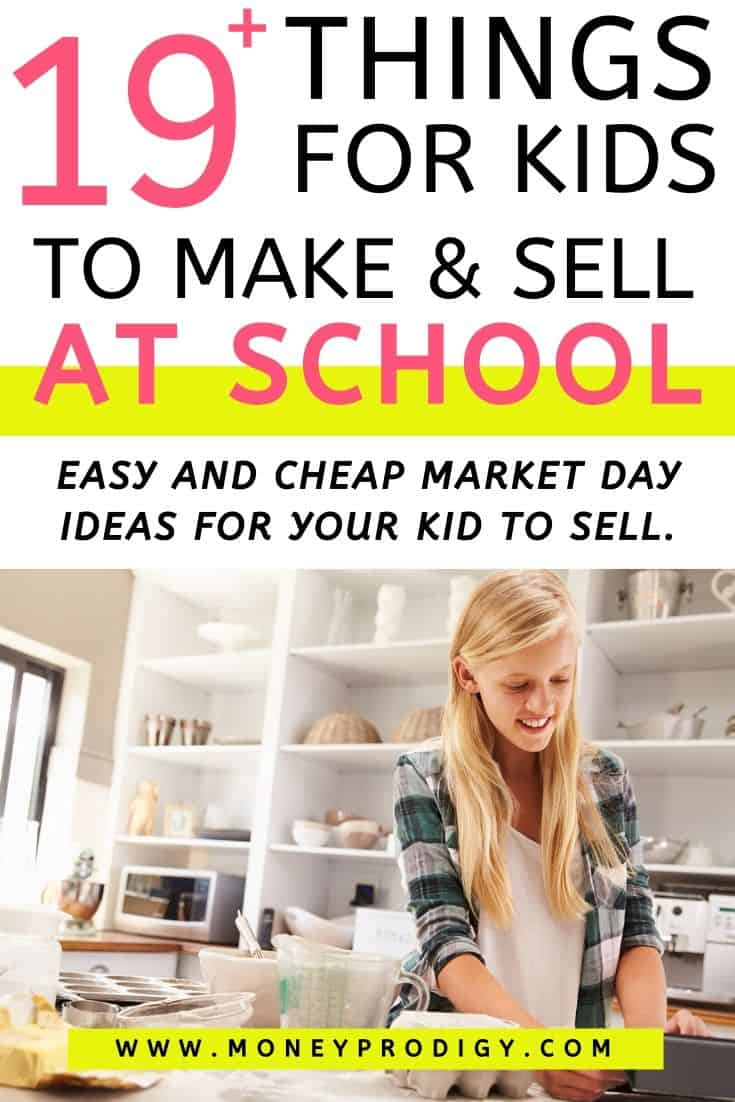"young tween kid making something to sell in the kitchen, text overlay ""19 things for kids to make and sell at school - unique"""