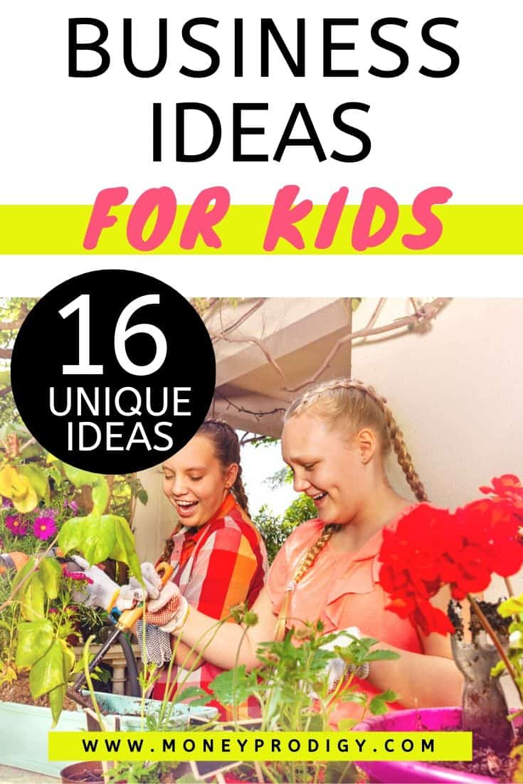 "two kids working on plant business together, text overlay ""business ideas for kids: 16 unique ideas"""