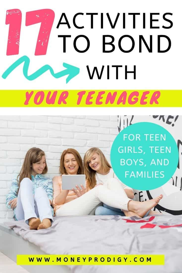 """mom with teenage daughters hanging out on bed, text overlay """"17 activities to bond with your teenager - for teen girls, teen boys, and families"""""""