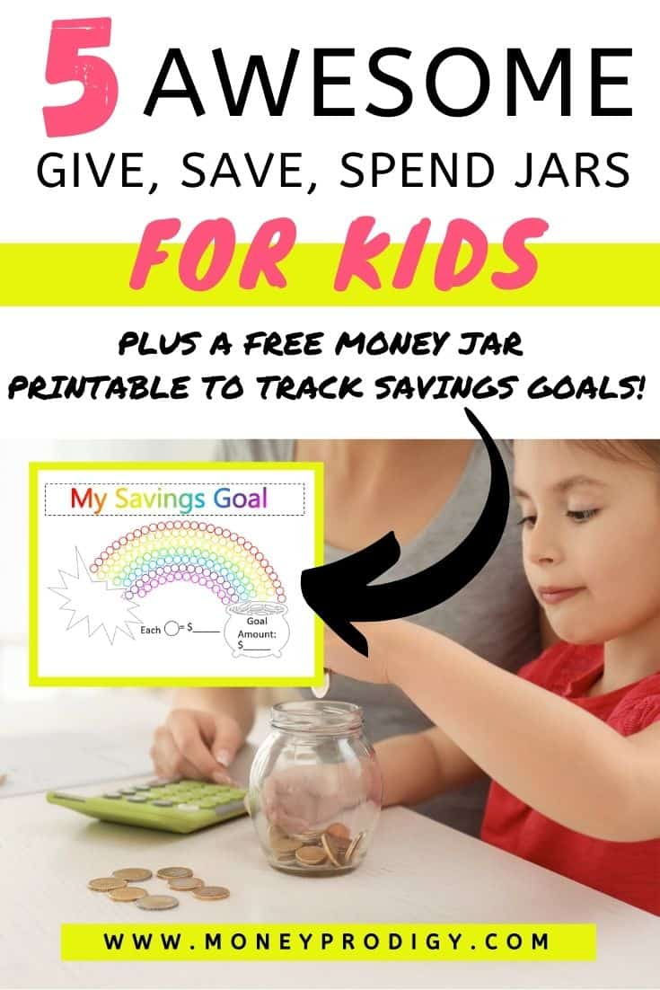 """girl putting money into her give save spend bank for kids, text overlay """"5 awesome give save spend jars for kids plus a free money jar printable to track savings goals!"""""""