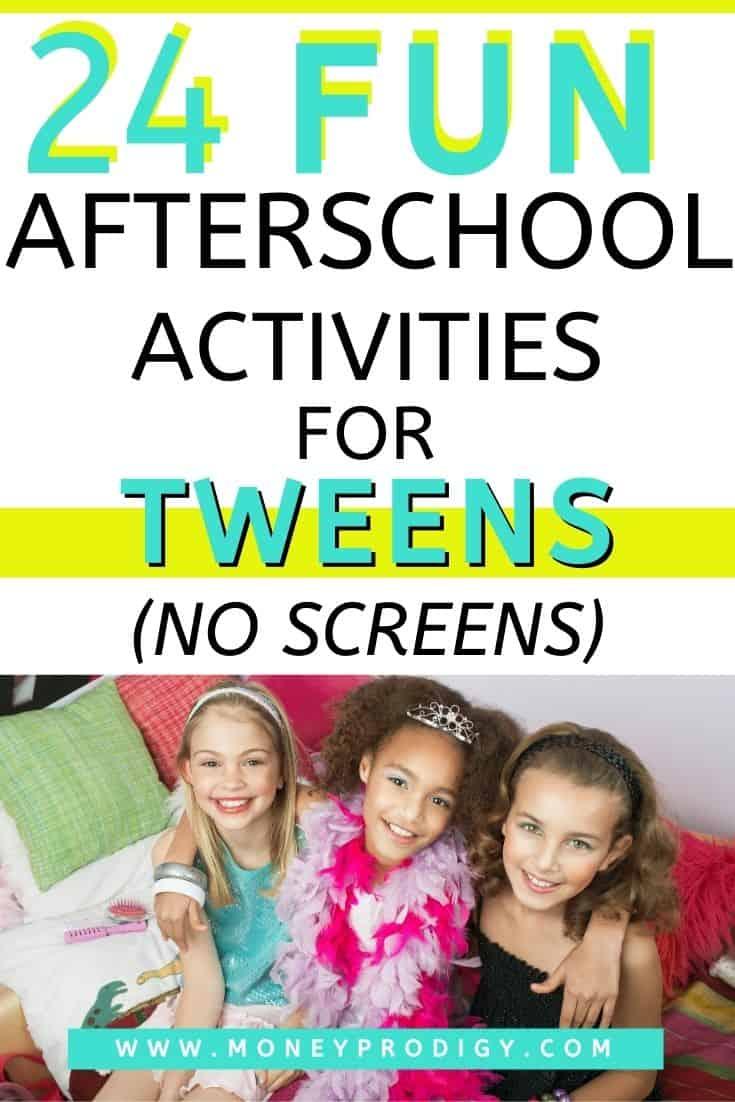 """three tween girls dressed up, text overlay """"24 fun afterschool activities for tweens"""""""