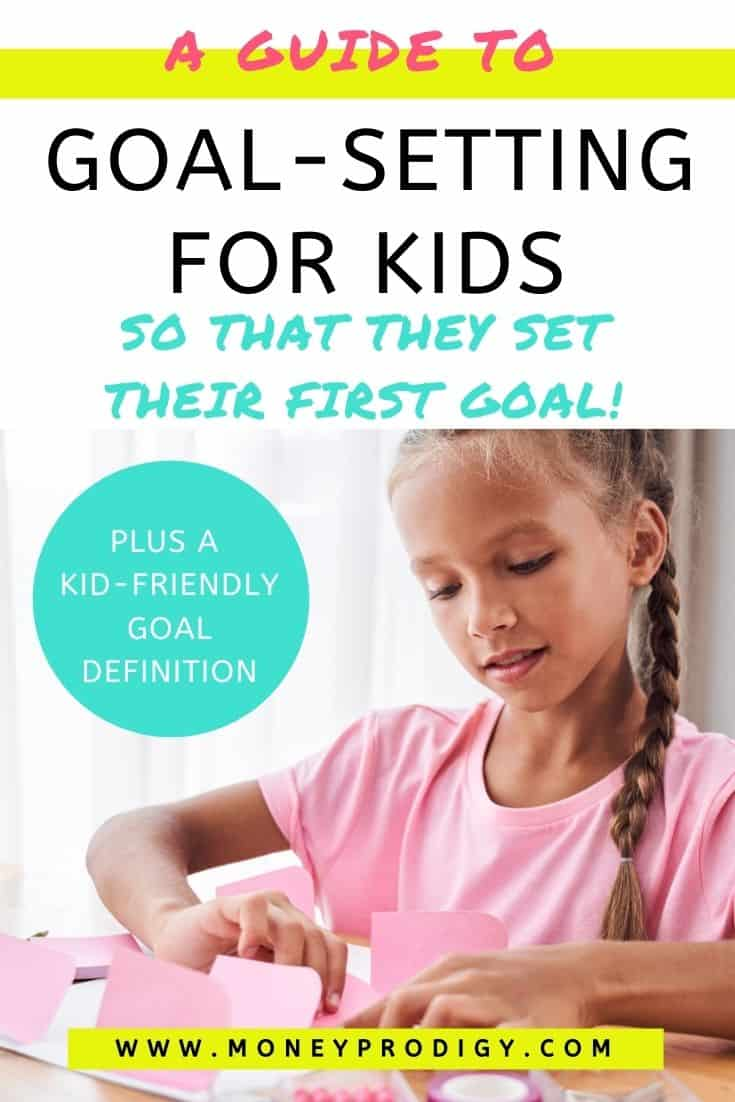"""young girl working on setting a goal, text overlay """"a guide to goal setting for kids so that they set their first goal"""""""