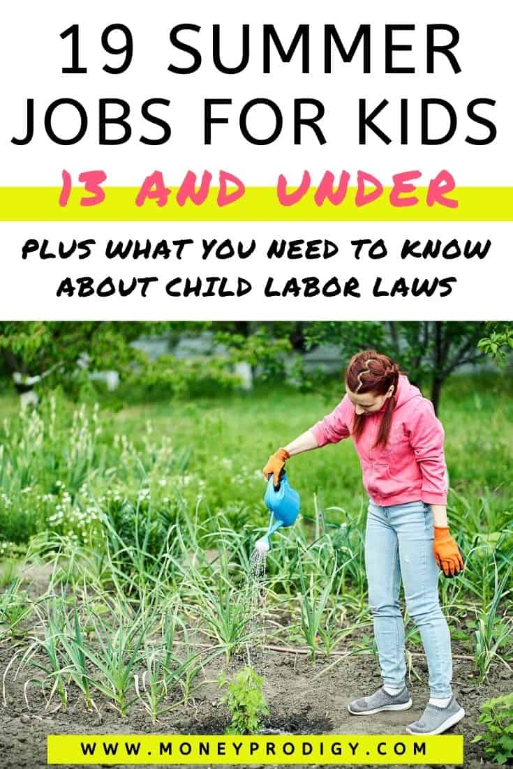 """girl child with pigtails watering garden, text overlay """"19 summer jobs for kids 13 and under - plus what you need to know about child labor laws"""""""