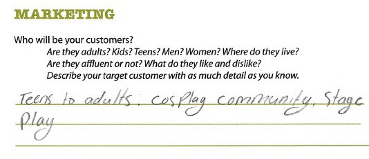 """Marketing area of business plan filled out, says """"teens to adults, cosplay community, stage play"""""""