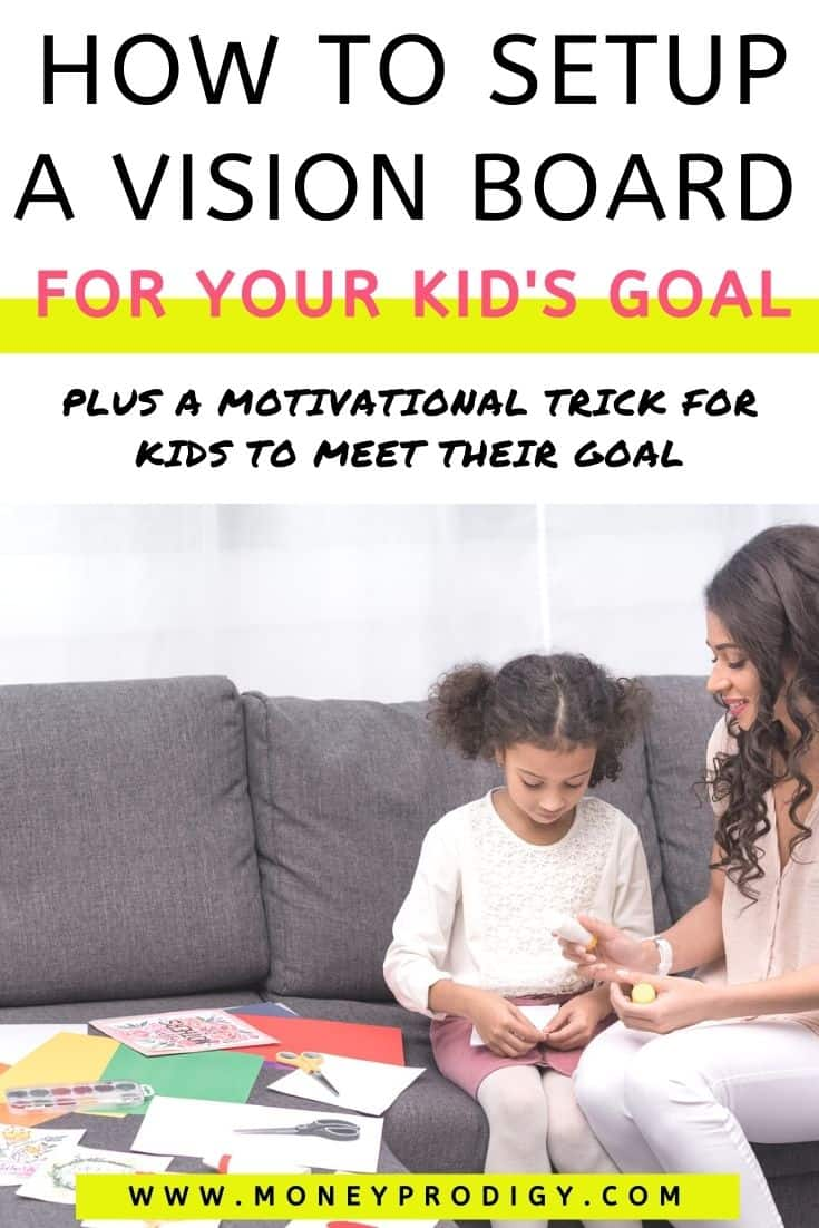 """mother with younger daughter gluing together vision board, text overlay """"a vision board for your kid's goal plus a motivation trick for kids to meet their goal"""""""